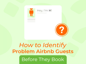 How to Identify Problem Airbnb Guests Before They Book 6