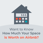 Want To Know How Much Your Space Is Worth on Airbnb 1