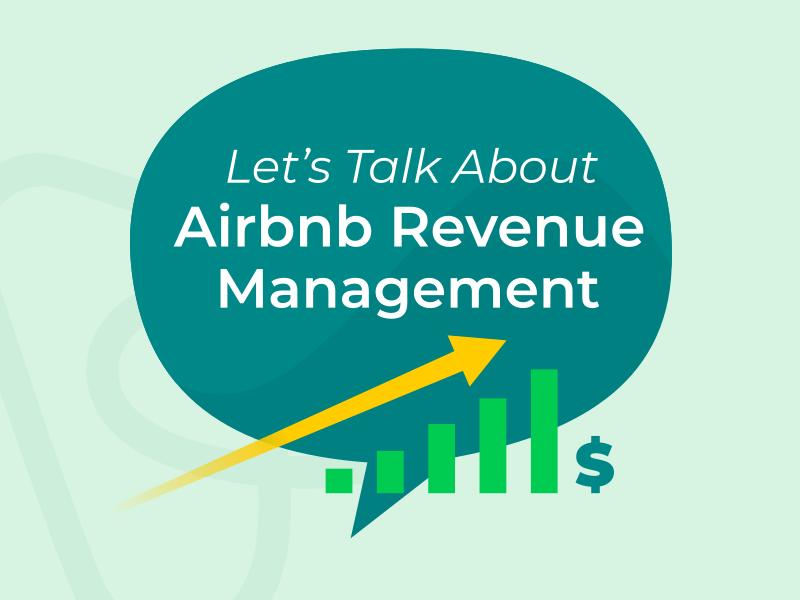 Let's Talk About Revenue - Airbnb Revenue Management