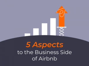 5 Aspects to the Business Side of Airbnb