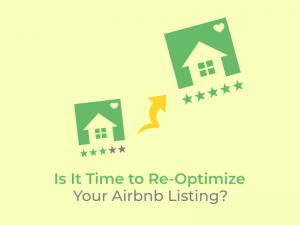 Is It Time To Re-Optimize Your Airbnb Listing