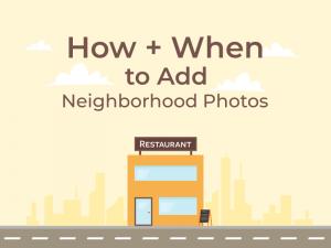 How + When to Add Neighborhood Photos