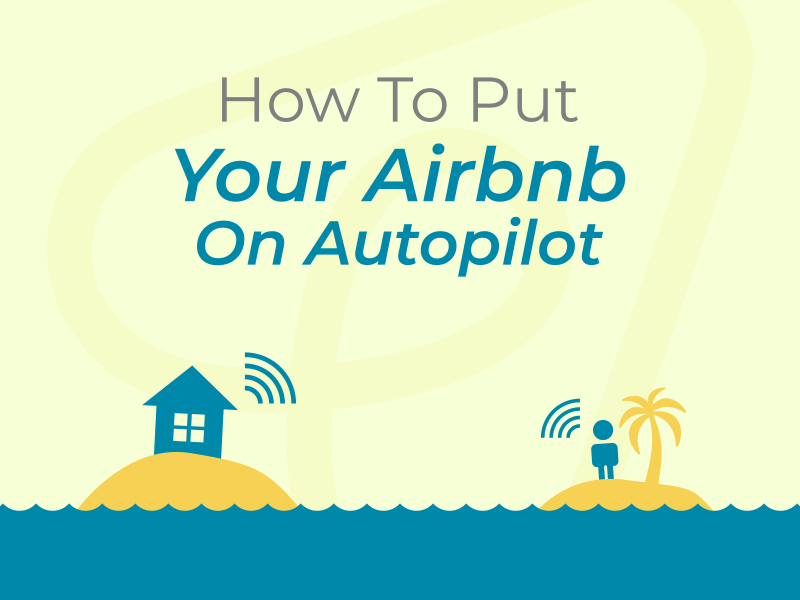 How To Put Your Airbnb On Autopilot 2