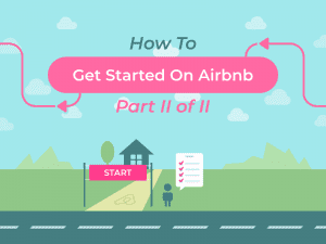 how to get started on airbnb, part 2
