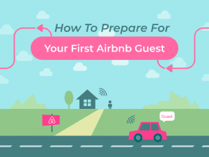 How To Prepare For Your First Airbnb Guest