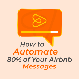 How to Automate 80% of Your Airbnb Messages 2
