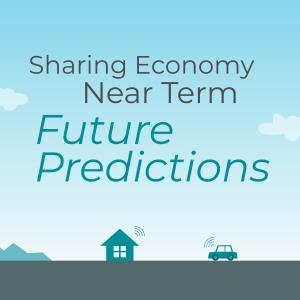 Sharing Economy Near Term Future Predictions