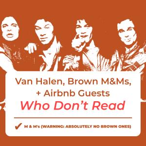 Van Halen, Brown M&Ms, + Airbnb Guests Who Don't Read 3